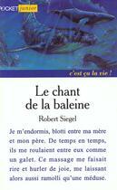 Couverture du livre « Le Chant De La Baleine » de Sielgel R aux éditions Pocket