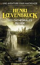 Couverture du livre « Les cathédrales du vide » de Henri Loevenbruck aux éditions J'ai Lu