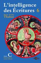 Couverture du livre « L'intelligence des Ecritures ; année C t.6 » de Marie-Noelle Thabut aux éditions Artege