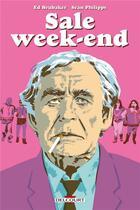 Couverture du livre « Sale week-end » de Ed Brubaker et Sean Phillips aux éditions Delcourt