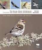 Couverture du livre « Comprendre la mue des oiseaux ; une aide pour l'ornitho de terrain » de Sebastien Reeber et Marc Duquet aux éditions Delachaux & Niestle