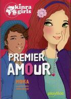 Couverture du livre « Kinra girls t.7 ; premier amour » de Moka et Anne Cresci aux éditions Play Bac