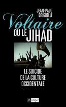 Couverture du livre « Voltaire ou le jihad ; le suicide de la culture occidentale » de Jean-Paul Brighelli aux éditions Archipel
