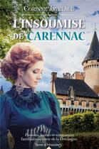 Couverture du livre « L'insoumise de Carennac » de Corinne Javelaud aux éditions City