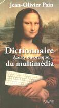 Couverture du livre « Dictionnaire azerty ou presque du multimedia » de Jean-Olivier Pain aux éditions Favre