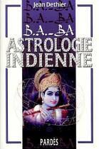 Couverture du livre « Astrologie indienne » de Jean Dethier aux éditions Pardes
