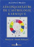 Couverture du livre « Les cinq couleurs de l'astrologie karmique » de Michon Jean-Paul aux éditions Aureas