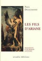 Couverture du livre « Les fils d'Ariane » de Paul Desalmand aux éditions Arcadia