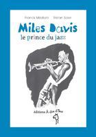 Couverture du livre « Miles Davis ; le prince du jazz » de Franck Medioni et Tristan Soler aux éditions A Dos D'ane