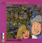 Couverture du livre « Anne dans la ville / Anne in Città » de Claudine Furlano aux éditions Zoom