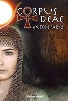 Couverture du livre « Corpus deae » de Anton Parks aux éditions Pahana Books