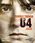 Couverture du livre « U4 : jules » de Carole Trebor aux éditions Lizzie
