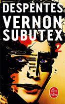 Couverture du livre « Vernon Subutex t.2 » de Virginie Despentes aux éditions Lgf