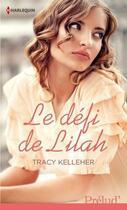 Couverture du livre « Le défi de Lilah » de Tracy Kelleher aux éditions Harlequin