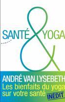 Couverture du livre « Santé & yoga » de Andre Van Lysebeth aux éditions Almora