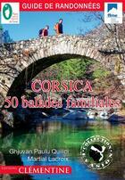 Couverture du livre « Corsica ; 50 balades familiales » de Martial Lacroix et Jean-Paul Quilici aux éditions Clementine