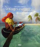 Couverture du livre « Les plus beaux voyages nature t.2 ; 25 nouvelles raisons de partir » de Jean Robert aux éditions Glenat