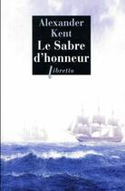 Couverture du livre « Le sabre d'honneur » de Alexander Kent aux éditions Libretto