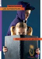 Couverture du livre « Les autodafeurs t.1 ; mon frère est un gardien » de Marine Carteron aux éditions Rouergue