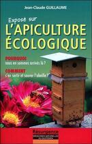 Couverture du livre « Exposé sur l'apiculture écologique ; pourquoi nous en sommes arrivés là ? » de Jean-Claude Guillaume aux éditions Pietteur Marco