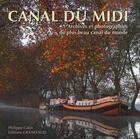 Couverture du livre « Le canal du Midi ; archives et photographies du plus beau canal du monde » de Philippe Calas aux éditions Grand Sud