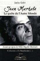 Couverture du livre « Jean Markale, la quête de l'autre monde » de Jacky Ealet aux éditions Les Oiseaux De Papier