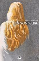 Couverture du livre « Amoureuse » de Frank Andriat aux éditions Editions Du Chemin