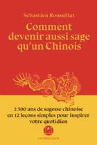 Couverture du livre « Comment devenir plus sage qu'un chinois ? » de Sebastien Roussillat aux éditions L'iconoclaste