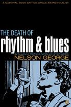 Couverture du livre « The Death of Rhythm and Blues » de George Nelson aux éditions Penguin Group Us