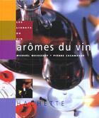 Couverture du livre « Aromes Du Vin » de Pierre Casamayor et Michael Moisseeff aux éditions Hachette Pratique
