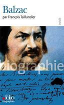Couverture du livre « Balzac » de Francois Taillandier aux éditions Gallimard