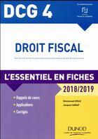 Couverture du livre « DCG 4 - droit fiscal ; l'essentiel en fiches (édition 2018/2019) » de Emmanuel Disle et Jacques Saraf aux éditions Dunod