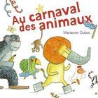 Couverture du livre « Au carnaval des animaux » de Marianne Dubuc aux éditions Casterman