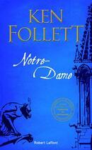 Couverture du livre « Notre-Dame » de Ken Follett aux éditions Robert Laffont
