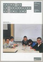 Couverture du livre « Faire de la grammaire au CM1/CM1 » de Francoise Picot et Marie-Louise Pignon aux éditions Reseau Canope