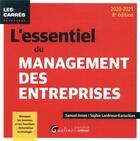 Couverture du livre « L'essentiel du management des entreprises (édition 2020/2021) » de Sophie Landrieux-Kartochian et Samuel Josien aux éditions Gualino