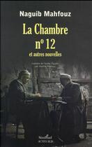 Couverture du livre « La chambre n°12 et autres nouvelles » de Naguib Mahfouz aux éditions Sindbad