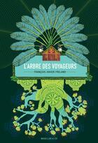 Couverture du livre « L'arbre des voyageurs » de Francois-Xavier Freland aux éditions Magellan & Cie