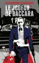 Couverture du livre « Le joueur de baccara » de Alexandra Echkenazi aux éditions Belfond