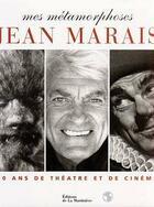 Couverture du livre « Jean Marais ; Mes Metamorphoses, Soixante Ans De Theatre Et De Cinema » de Hamel et Jean Marais aux éditions La Martiniere