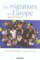 Couverture du livre « Les migrations en europe ; les réalités du présent, les défis du futur » de Gourevitch Jean-Paul aux éditions Acropole