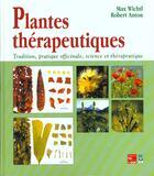 Couverture du livre « Plantes Therapeutiques ; Tradition Pratique Officinale Science Et Therapeutique » de Max Wichtl et Robert Anton aux éditions Tec Et Doc