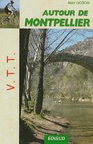 Couverture du livre « Vtt Autour De Montpellier » de Alain Godon aux éditions Edisud