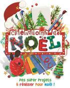 Couverture du livre « ATELIER CREATIF ; créations de Noël ; des supers projets à réaliser pour Noël ! » de Danielle Lowy et Katie Riley aux éditions Elcy Jeunesse