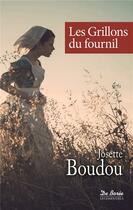 Couverture du livre « Les grillons du fournil » de Josette Boudou aux éditions De Boree
