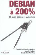 Couverture du livre « Debian A 200% » de Aupepin Barons Urbai aux éditions O Reilly France