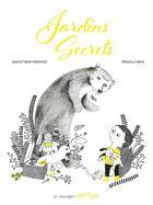 Couverture du livre « Jardins secrets » de Jeanne Taboni-Miserazzi et Rebecca Galera aux éditions Bilboquet