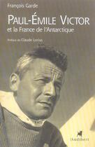 Couverture du livre « Paul-Emile Victor » de Francois Garde aux éditions Audibert Louis