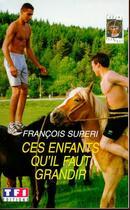 Couverture du livre « Ces enfants qu'il faut grandir » de Francois Superi aux éditions Tf1 Editions
