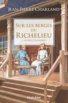 Couverture du livre « Sur les berges du Richelieu T.3 ; amours contrariés » de Jean-Pierre Charland aux éditions Editions Hurtubise